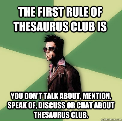 having great vocabulary didn't save the THESAURUS from extinction ...