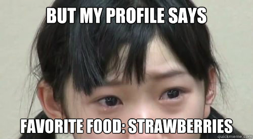 But my profile says favorite food: strawberries - But my profile says favorite food: strawberries  Karin Miyamoto Grape