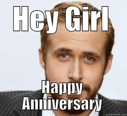 work anniversary - HEY GIRL HAPPY ANNIVERSARY Good Guy Ryan Gosling