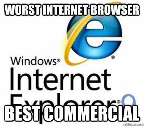 Worst internet Browser Best commercial