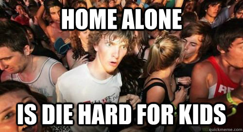 Home alone is die hard for kids - Home alone is die hard for kids  Misc