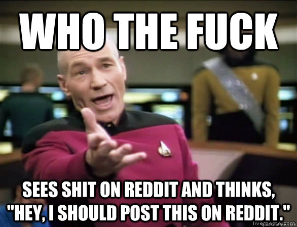 Who the fuck Sees shit on Reddit and thinks,