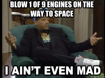 blow 1 of 9 engines on the way to space   Aint Even Mad Fresh Prince