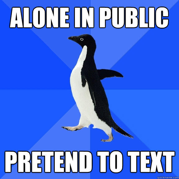 alone in public pretend to text  - alone in public pretend to text   Socially Awkward Penguin