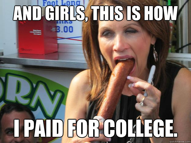 and girls, this is how I paid for college.