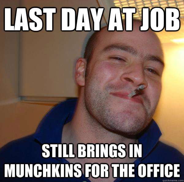 LAST DAY AT JOB STILL BRINGS IN MUNCHKINS FOR THE OFFICE - LAST DAY AT JOB STILL BRINGS IN MUNCHKINS FOR THE OFFICE  Misc