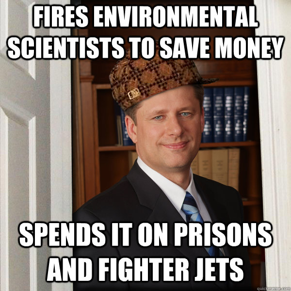 Fires environmental Scientists To Save Money Spends it on prisons and fighter jets