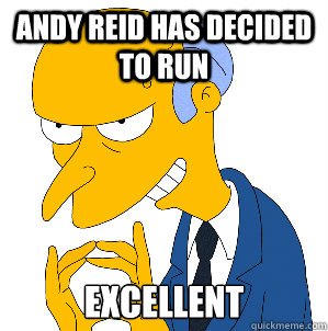 Andy reid has decided to run Excellent
