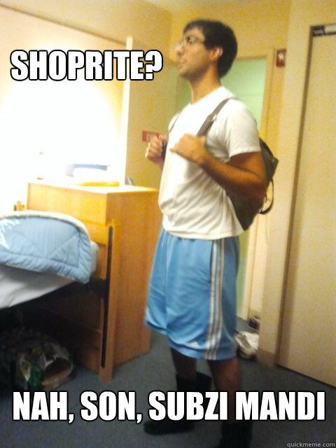 Shoprite Nah Son Subzi Mandi Socially Awkward Brown Guy Quickmeme