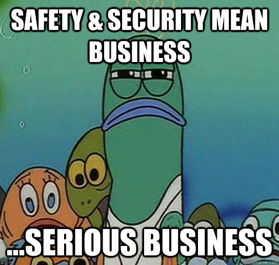 Safety & Security mean business ...SERIOUS Business  - Safety & Security mean business ...SERIOUS Business   Serious fish SpongeBob
