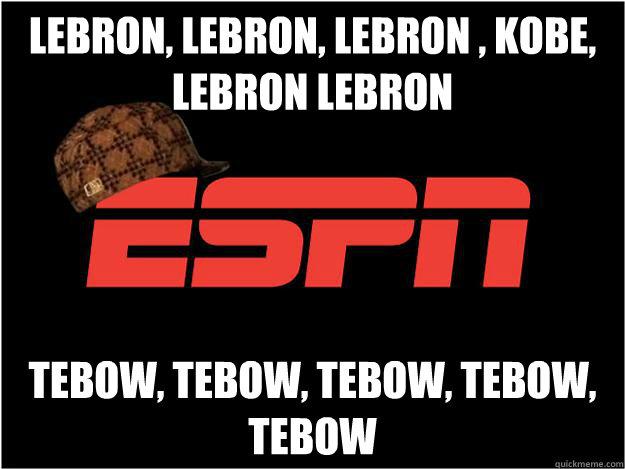 LEBRON, LEBRON, LEBRON , KOBE, LEBRON LEBRON TEBOW, TEBOW, TEBOW, TEBOW, TEBOW  Scumbag espn