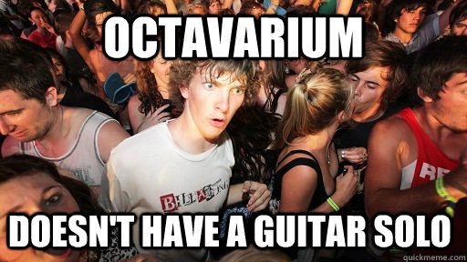 Octavarium Doesn't have a guitar solo - Octavarium Doesn't have a guitar solo  Sudden Clarity Clarence