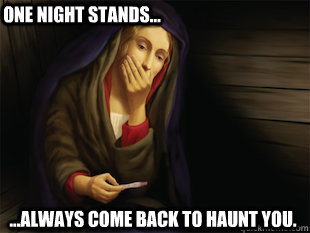 5eb824544ef695f9ec61dcc951fc86995560662c0c45d8910cbbb0d2895904d4 one night stands always come back to haunt you one night