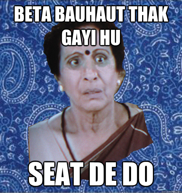 Beta bauhaut thak gayi hu Seat de do  Pushy Indian Aunty