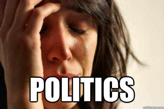 politics -  politics  First World Problems