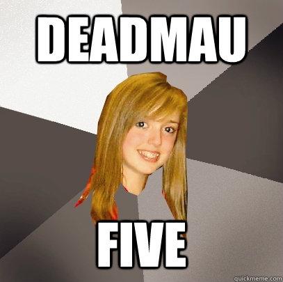 DEADMAU FIVE - DEADMAU FIVE  Musically Oblivious 8th Grader