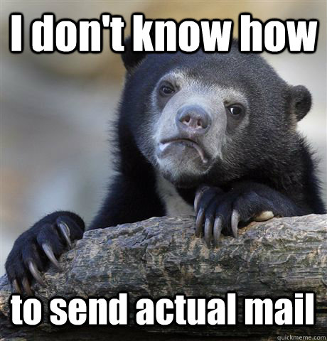 I don't know how to send actual mail - I don't know how to send actual mail  Confession Bear