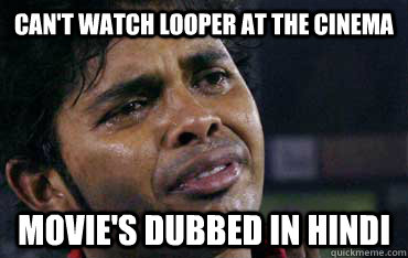 can't watch looper at the cinema movie's dubbed in hindi - can't watch looper at the cinema movie's dubbed in hindi  Misc