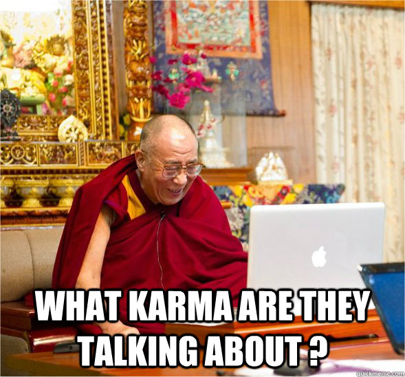 What karma are they talking about ? -  What karma are they talking about ?  Good Guy Dalai Lama