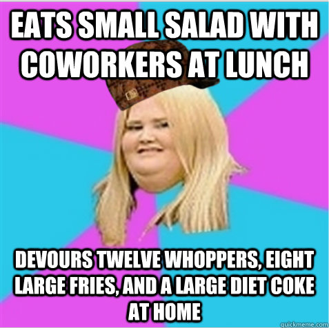 5f3acd2aa8e2557c364a56c52cf5a0bc33f8a59427f0fb72ba3f0dbfa610e05f eats small salad with coworkers at lunch devours twelve whoppers