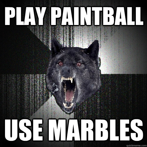 play paintball use marbles  - play paintball use marbles   Insanity Wolf