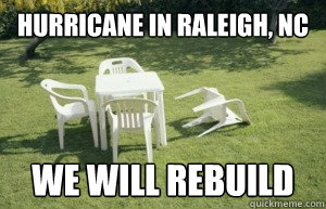 Hurricane in Raleigh, NC we will rebuild