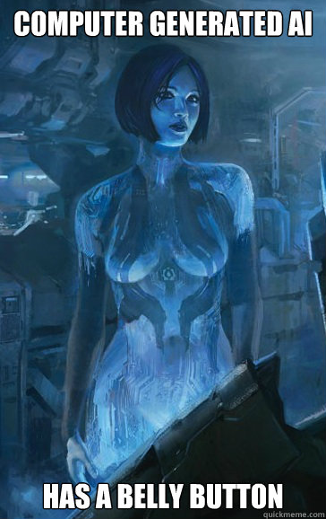 computer generated ai has a belly button  Scumbag Cortana