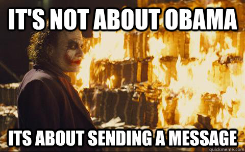 It's not about obama its about sending a message