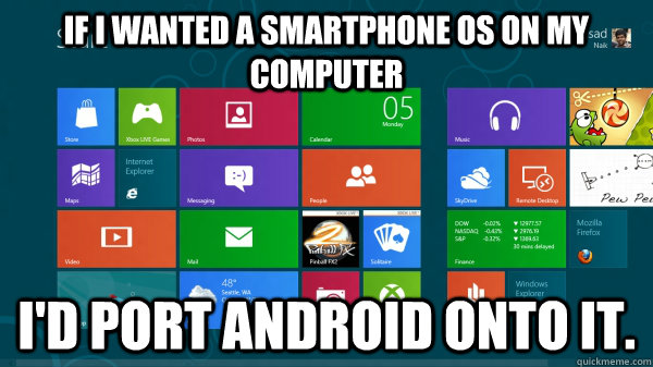 If I wanted a smartphone OS on my computer I'd port Android onto it.