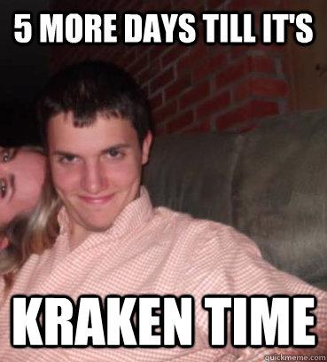 5 more days till it's kraken time