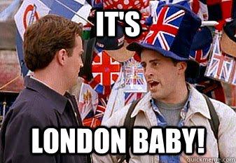 """""""Londres, baby!"""""""