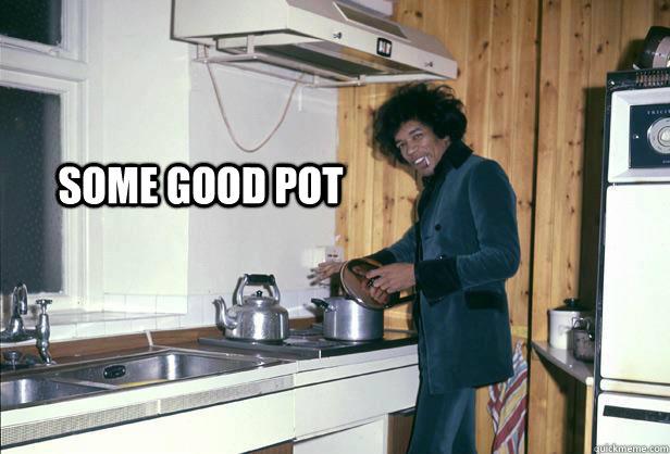 Some good pot - Some good pot  Misc