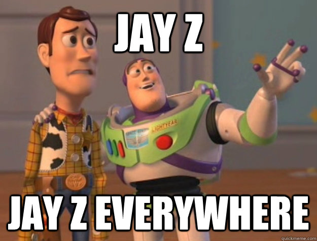 Jay Z Jay Z everywhere - Jay Z Jay Z everywhere  Buzz Lightyear