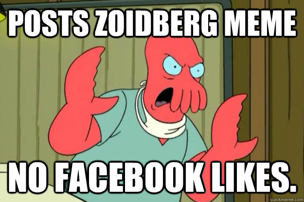 Posts zoidberg meme no facebook likes.