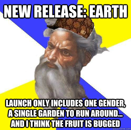 NEW RELEASE: EARTH Launch only includes one gender, a single garden to run around... and I think the fruit is bugged  Scumbag God