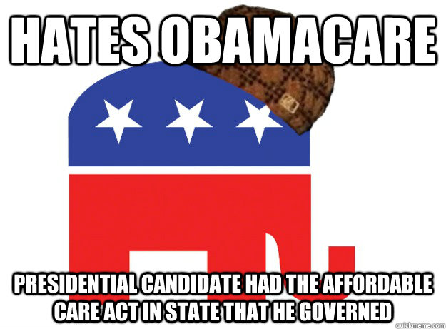 Hates Obamacare Presidential candidate had the affordable care act in state that he governed