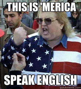 This is 'merica speak english