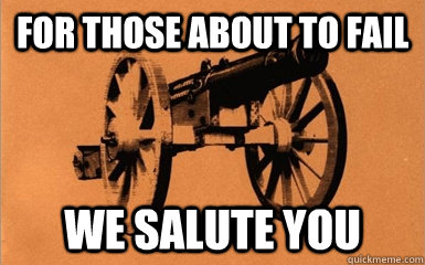 For those about to fail We salute you - For those about to fail We salute you  Misc