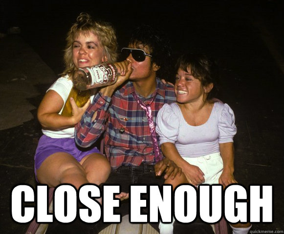 Close enough -  Close enough  Misc