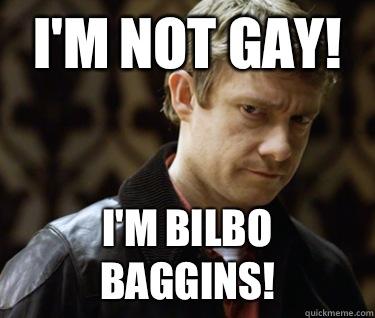 I'm not gay! I'm Bilbo Baggins!  Defensively Heterosexual John Watson