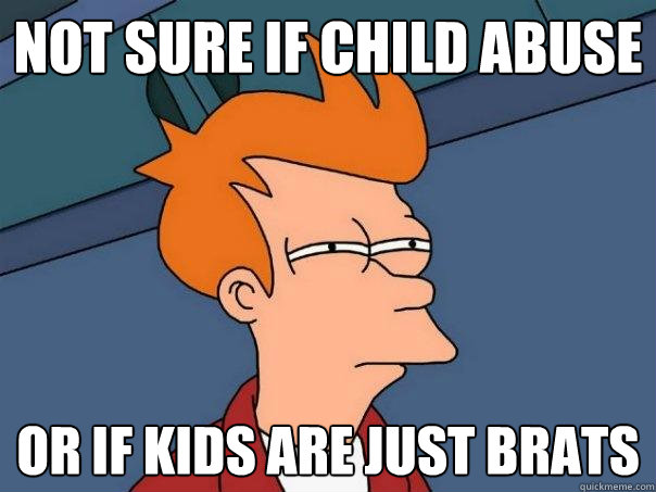 Not sure if child abuse or if kids are just brats - Not sure if child abuse or if kids are just brats  Futurama Fry