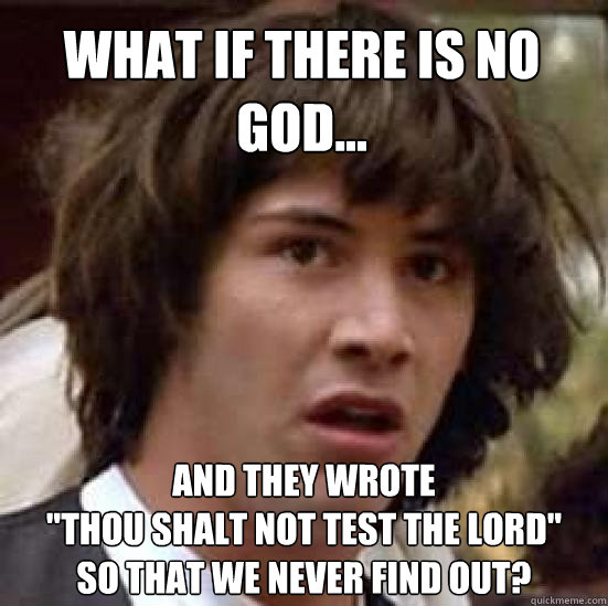 What if there is no God... And they wrote