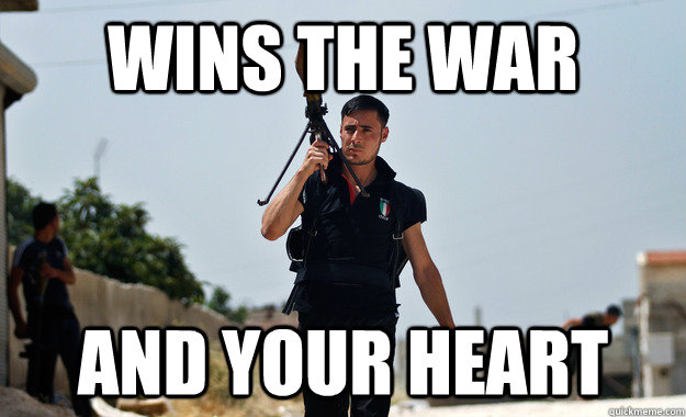 Wins the war And your heart - Wins the war And your heart  Ridiculously Photogenic Syrian Rebel Fighter