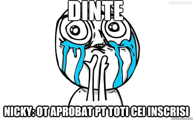 Dinte Nicky: OT aprobat pt toti cei inscrisi  yes yes you can