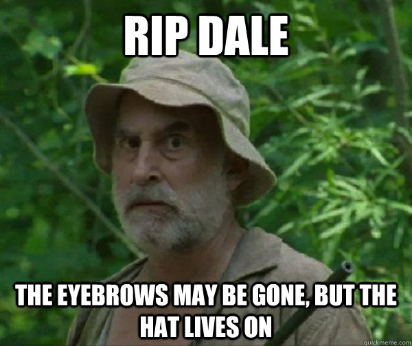 RIP Dale The eyebrows may be gone, but the hat lives on  Dale - Walking Dead