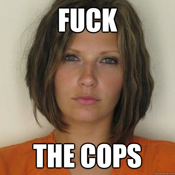 FUCK THE COPS - FUCK THE COPS  Attractive Convict