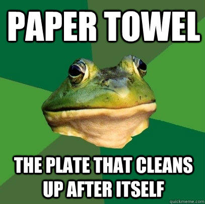 Paper Towel The plate that cleans up after itself - Paper Towel The plate that cleans up after itself  Foul Bachelor Frog