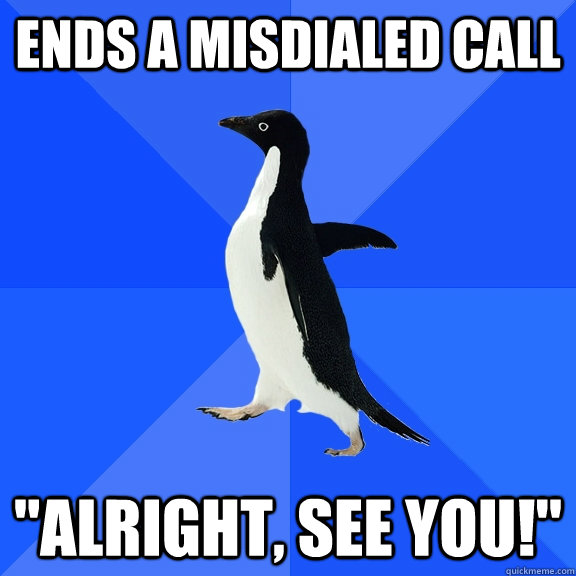 Ends a misdialed call