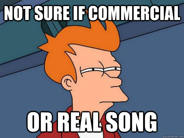 not sure if commercial or real song - not sure if commercial or real song  Futurama Fry