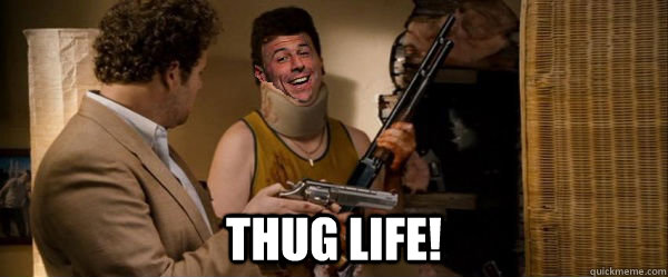 Thug life! -  Thug life!  Patriot Express